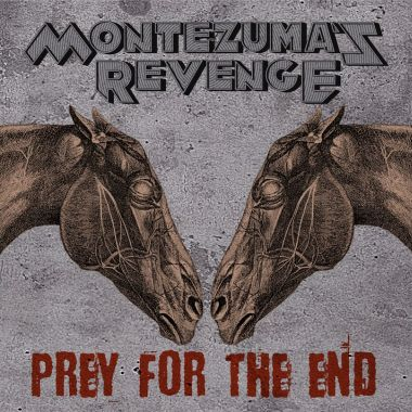 Montezuma's Revenge - Prey for the End