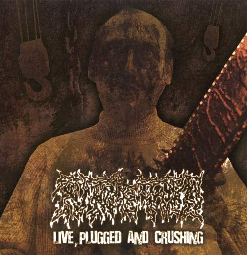 Putrefied - Live, Plugged and Crushing