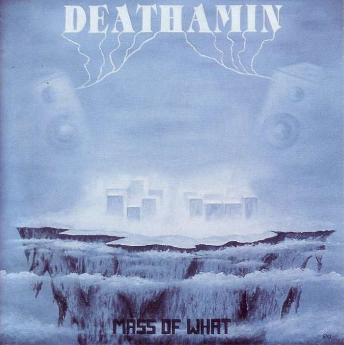 Deathamin - Mass of What