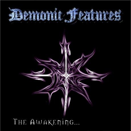 Demonic Features - The Awakening...