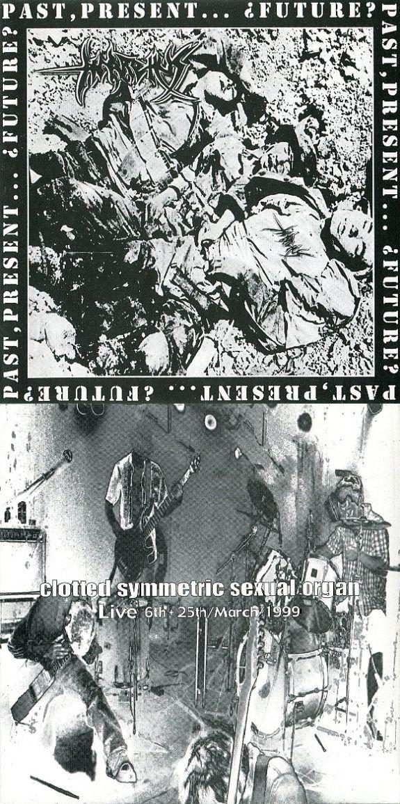Anarchus / Clotted Symmetric Sexual Organ - Past, Present... ¿Future? / Live 6th + 25th/March/1999