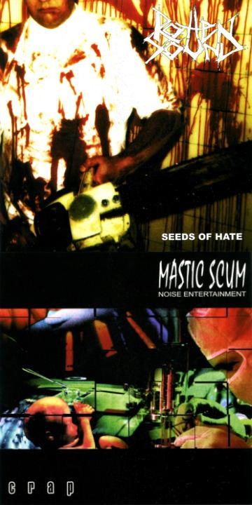 Rotten Sound / Mastic Scum - Seeds of Hate / Crap