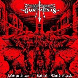 Goatpenis - Live in Brazilian Ritual - Third Attack
