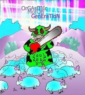 Sapık İnek - Mu Sick for the Orgasmic Moron Generation