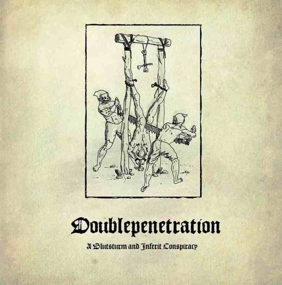 Blutsturm / Inferit - Doublepenetration (A Blutsturm and Inferit Conspiracy)