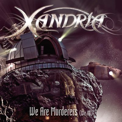 Xandria - We Are Murderers (We All)