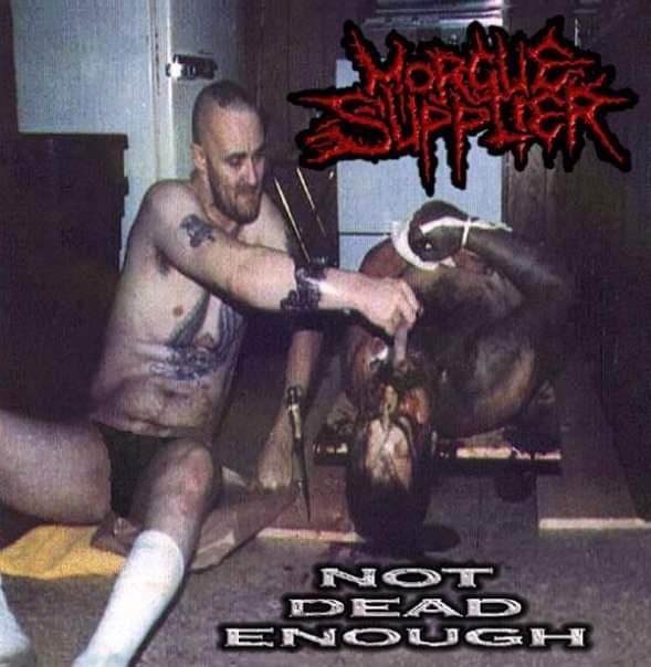 Morgue Supplier - Not Dead Enough