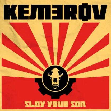 Kemerov - Slay Your Son