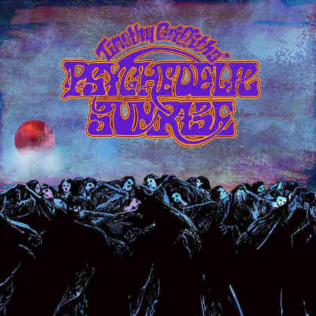Timothy Griffiths' Psychedelic Sunrise - Timothy Griffiths' Psychedlic Sunrise