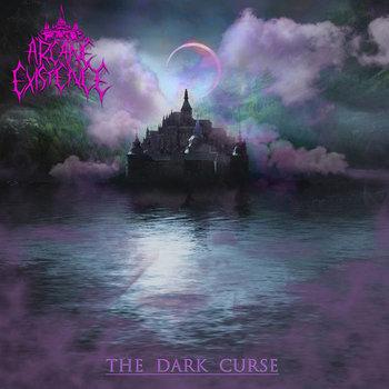 Arcane Existence - The Dark Curse