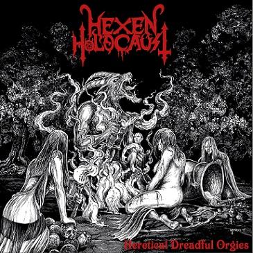 Hexen Holocaust - Heretical Dreadful Orgies