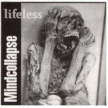 Mindcollapse - Lifeless