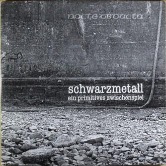 Nocte Obducta - Schwarzmetall (Ein Primitives Zwischenspiel)