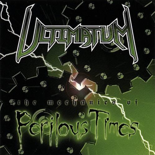Ultimatum - The Mechanics of Perilous Times