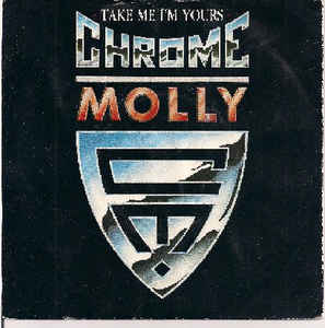 Chrome Molly - Take Me I'm Yours