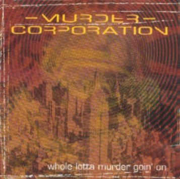 Murder Corporation - Whole Lotta Murder Goin' on