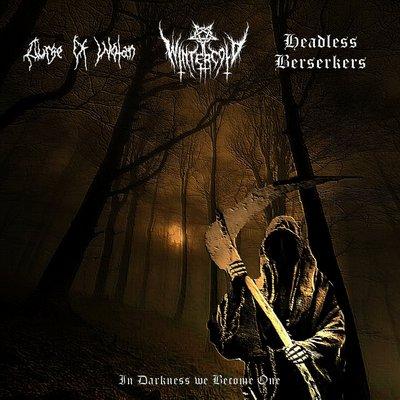 Wintercold / Headless Berserkers - In Darkness We Become One
