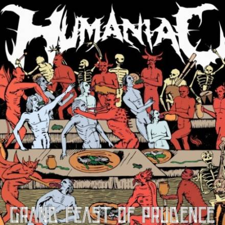 Humaniac - Grand Feast of Prudence