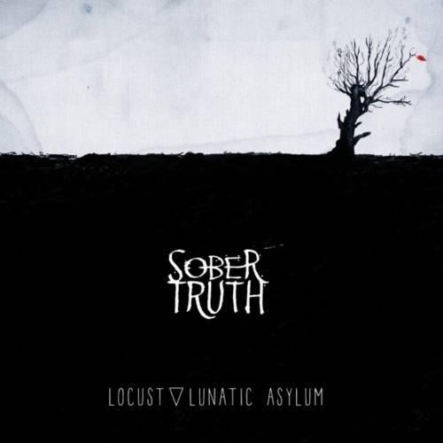 Sober Truth - Locust ▽ Lunatic Asylum