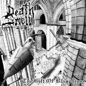 Death Smell - The Gift of Blasphemy