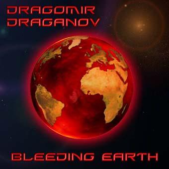 Dragomir Draganov - Bleeding Earth