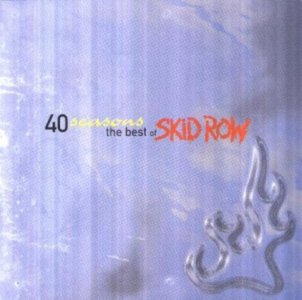 Skid Row - 40 Seasons: The Best of Skid Row