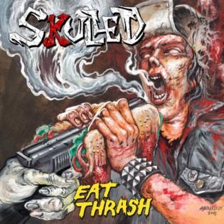 Skulled - Eat Thrash