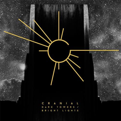 Cranial - Dark Towers, Bright Lights