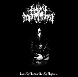 Gloomy Misanthropy - Drown the Existence with the Emptiness