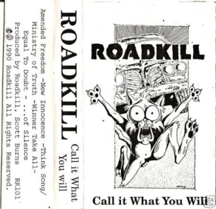 Roadkill - Call It What You Will