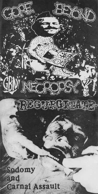 Regurgitate / Gore Beyond Necropsy - Untitled / Sodomy and Carnal Assault