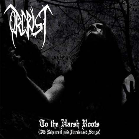 Orcrist - To the Harsh Roots (Old Rehearsal and Unreleased Songs)