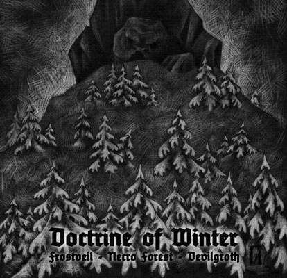 Devilgroth / Necro Forest / Frostveil - Doctrine of Winter