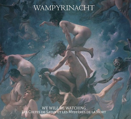 Wampyrinacht - We Will Be Watching: Les cultes de Satan et les mystères de la mort