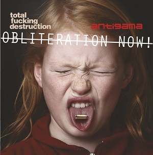 Total Fucking Destruction / Antigama - Obliteration Now!