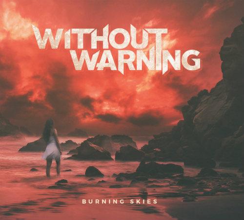 Without Warning - Burning Skies