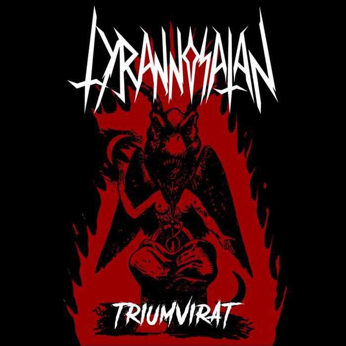 Tyrannosatan - Triumvirat
