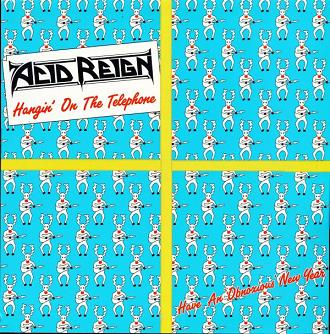 Acid Reign - Hangin' on the Telephone