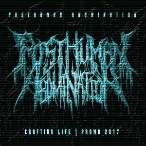 Posthuman Abomination - Crafting Life