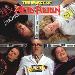 Acid Reign - The Worst of Acid Reign
