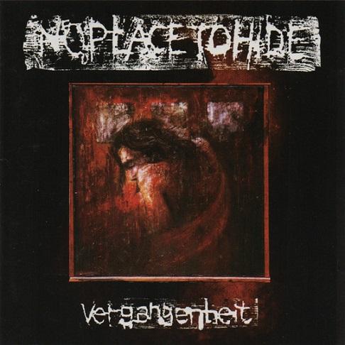 Noplacetohide - Vergangenheit