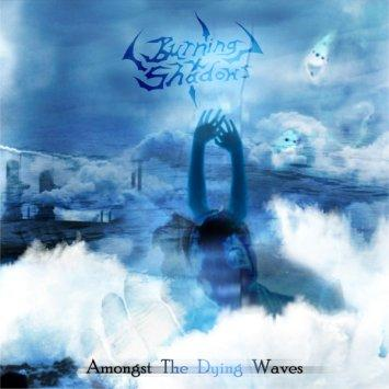 Burning Shadows - Amongst the Dying Waves
