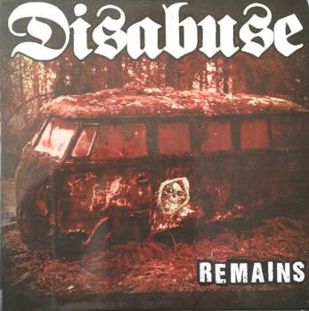 Disabuse - Remains