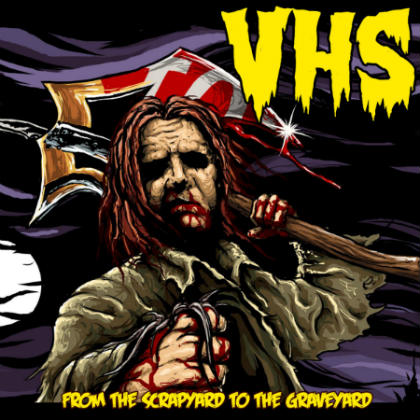 VHS - From the Scrapyard to the Graveyard