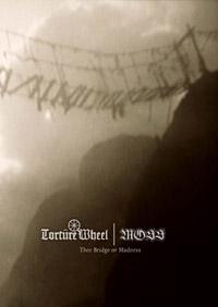 Torture Wheel / Moss - Thee Bridge ov Madness
