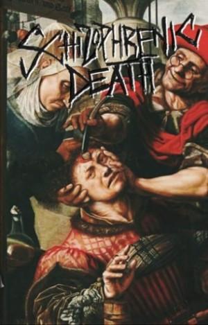 Schizophrenic Death - Schizophrenic Death