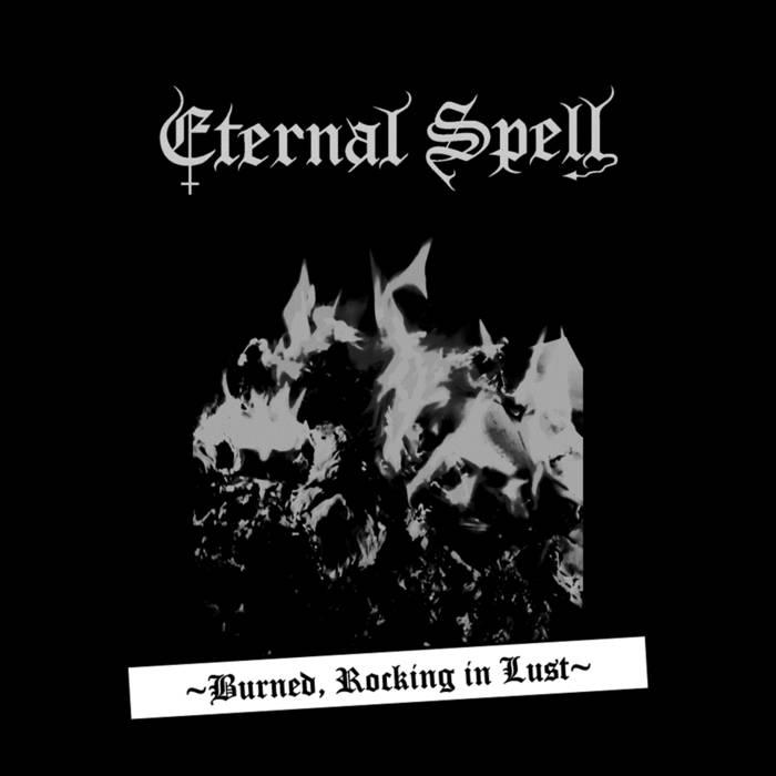 Eternal Spell - Burned, Rocking in Lust