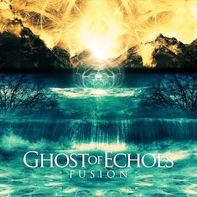 Ghost of Echoes - Fusion