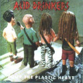 Acid Drinkers - Pump the Plastic Heart