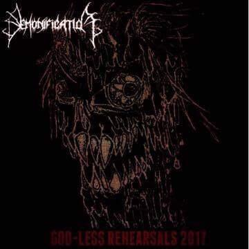 Demonification - God-Less Rehearsals 2017